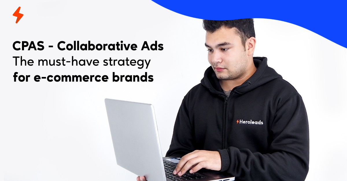 Heroleads_Collaborative Ads_CPAS_e-commerce